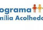 Prefeitura retorna com o programa Família Acolhedora