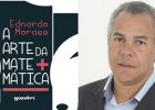 """EDNARDO MORAES """"A ARTE DA MATEMÁTICA"""" 29 DE ABRIL NA FCCDA"""