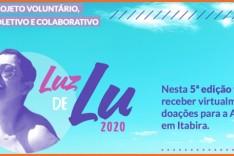 Projeto Luz de Lu 2020 arrecada doações para APAE de Itabira
