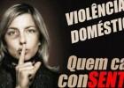 """""""VIOLÊNCIA DOMÉSTICA QUEM CALA, CONSENTE"""""""