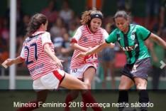 Mineiro Feminino 2018 começou neste sábado