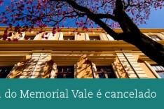 Quintal do Memorial Vale é cancelado