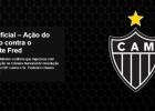Nota Oficial – Ação do Atlético contra o atacante Fred